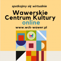 PROGRAM ZAJĘĆ ON-LINE W WAWERSKIM CENTRUM KULTURY